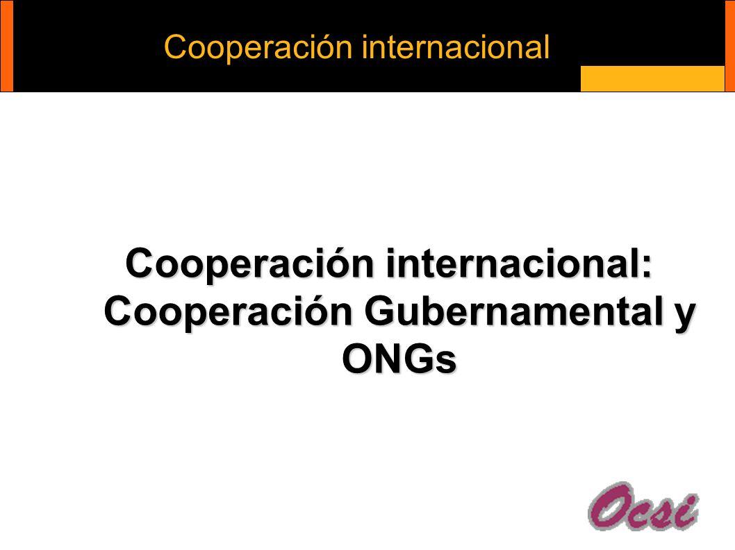 Cooperación internacional: Cooperación Gubernamental y ONGs