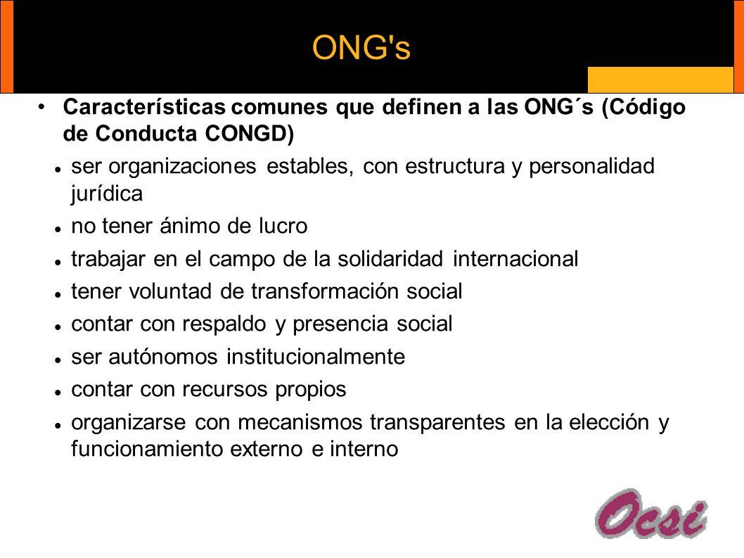 ONG s Características comunes que definen a las ONG´s (Código de Conducta CONGD)