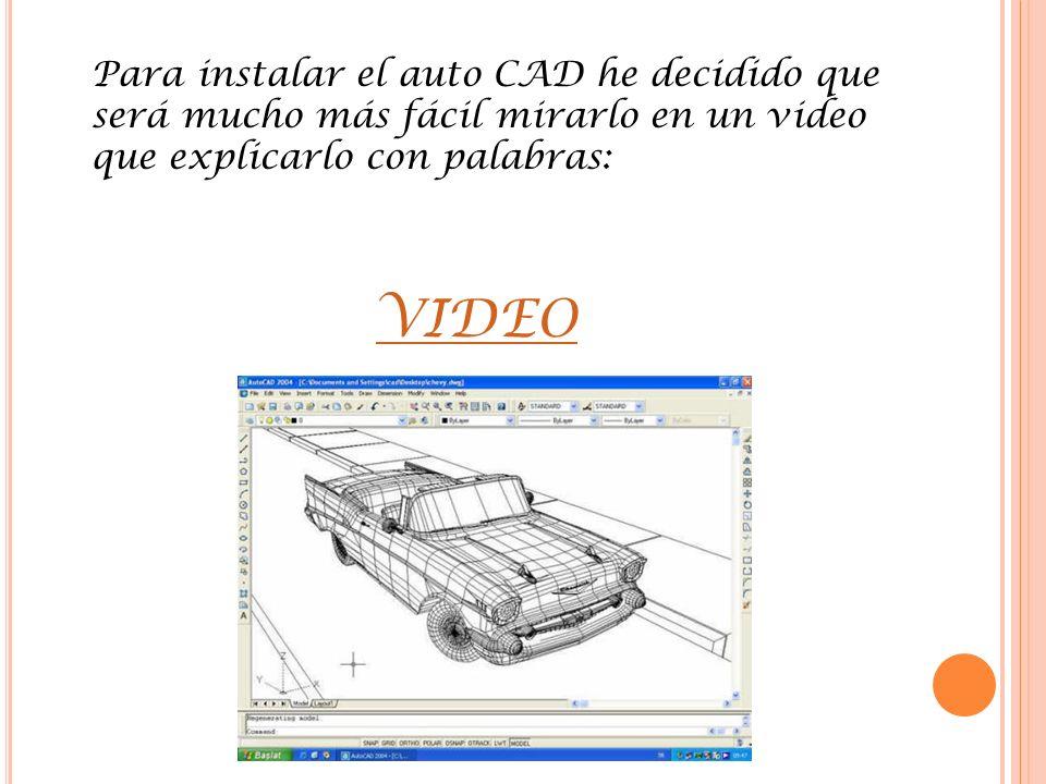 Para instalar el auto CAD he decidido que será mucho más fácil mirarlo en un video que explicarlo con palabras: