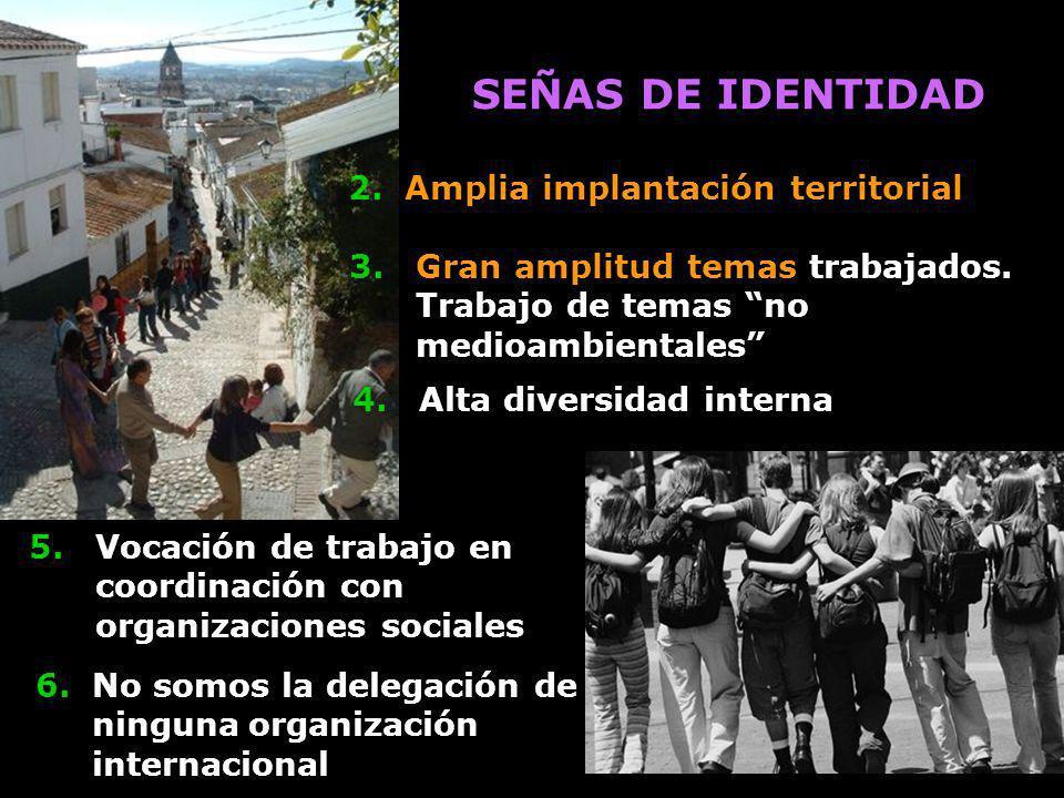 SEÑAS DE IDENTIDAD 2. Amplia implantación territorial.