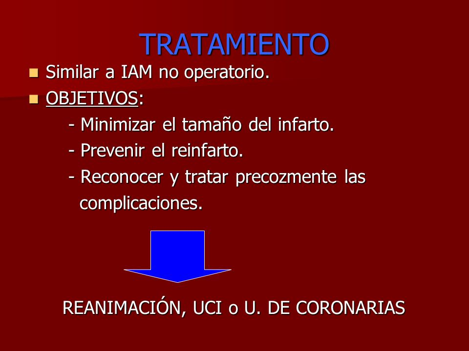 TRATAMIENTO Similar a IAM no operatorio. OBJETIVOS: