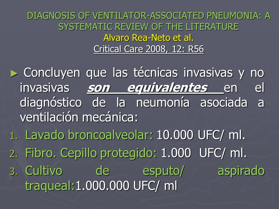 Lavado broncoalveolar: 10.000 UFC/ ml.