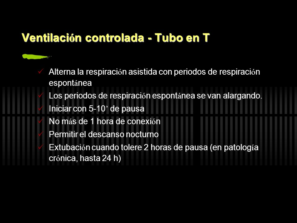 Ventilación controlada - Tubo en T