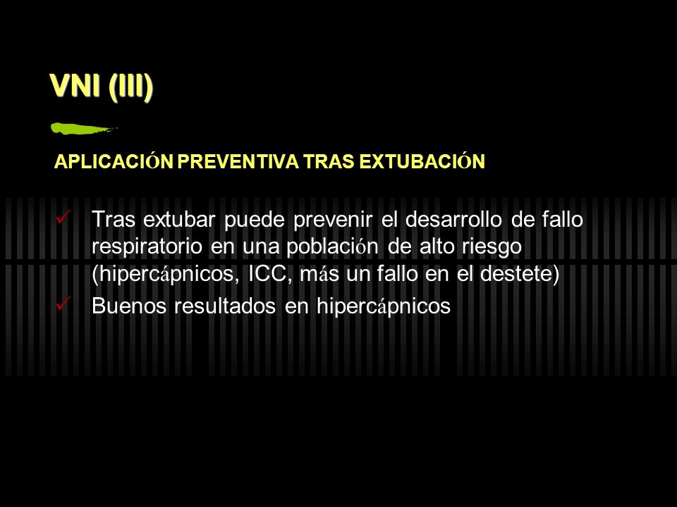 VNI (III) APLICACIÓN PREVENTIVA TRAS EXTUBACIÓN.