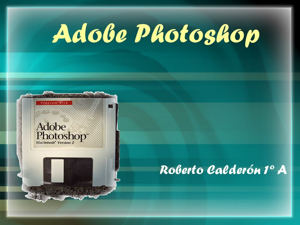 Adobe Photoshop Roberto Calderón 1º A