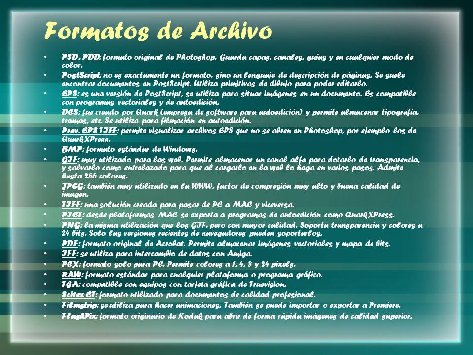 Formatos de Archivo PSD, PDD: formato original de Photoshop. Guarda capas, canales, guías y en cualquier modo de color.