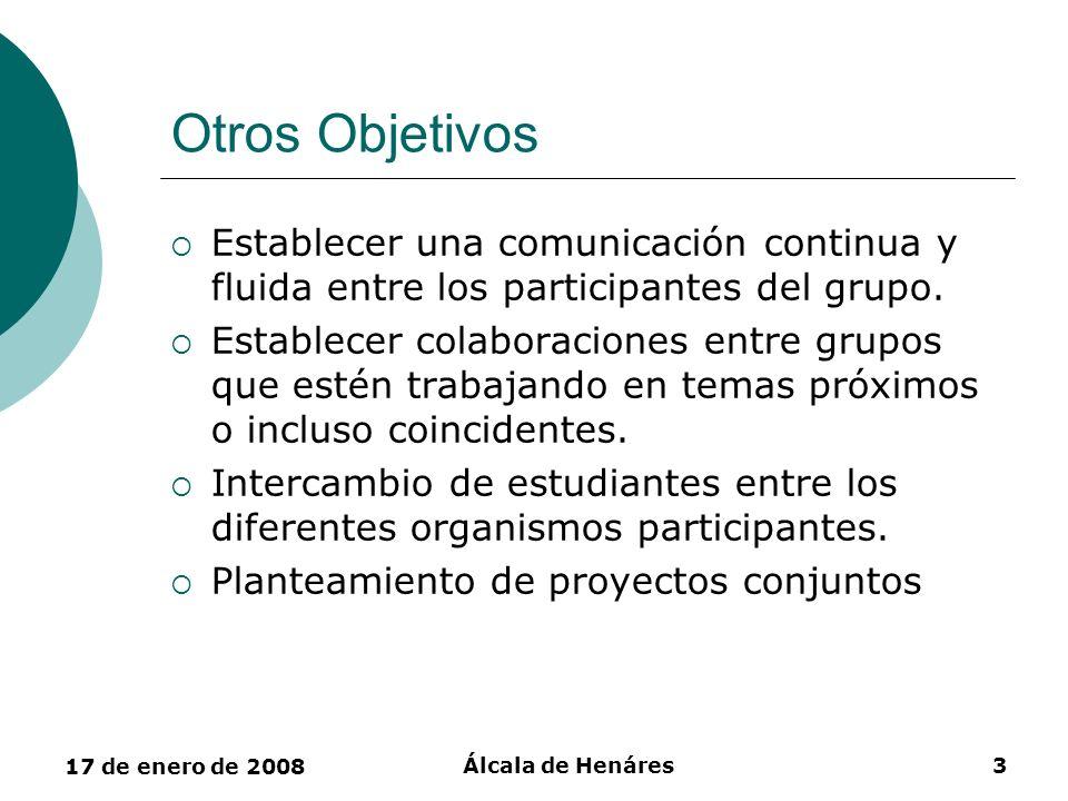 Otros Objetivos Establecer una comunicación continua y fluida entre los participantes del grupo.