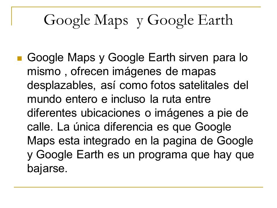 Google Maps y Google Earth