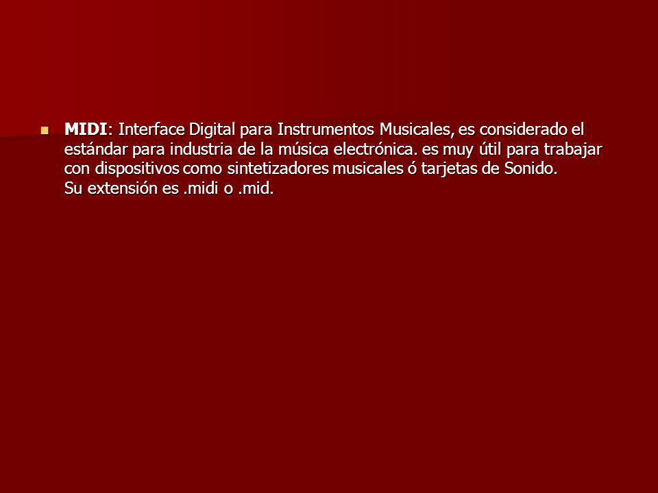 MIDI: Interface Digital para Instrumentos Musicales, es considerado el estándar para industria de la música electrónica.