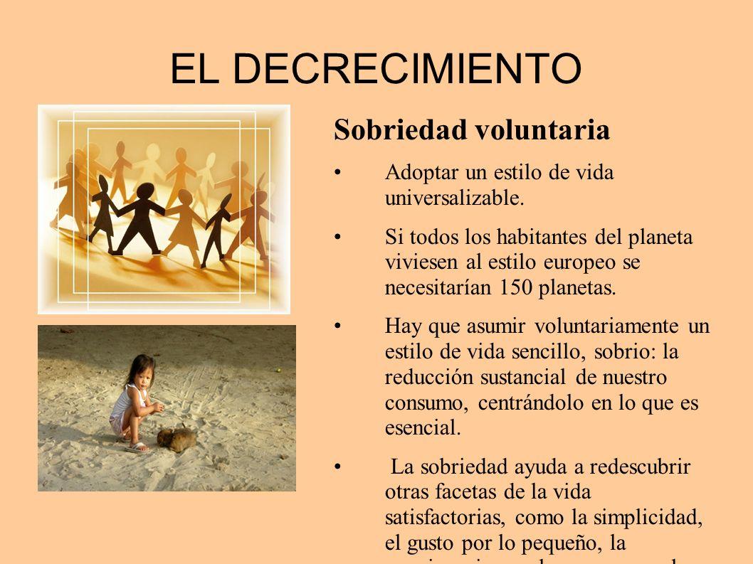EL DECRECIMIENTO Sobriedad voluntaria