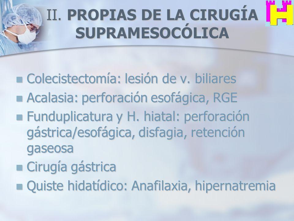 II. PROPIAS DE LA CIRUGÍA SUPRAMESOCÓLICA