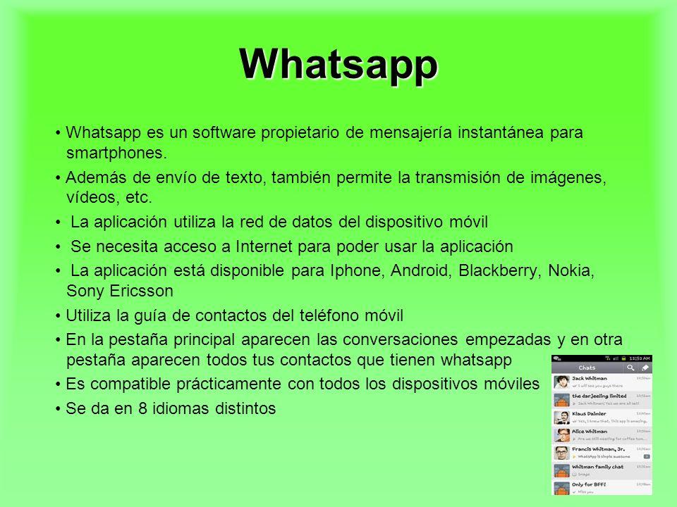 Whatsapp• Whatsapp es un software propietario de mensajería instantánea para smartphones.