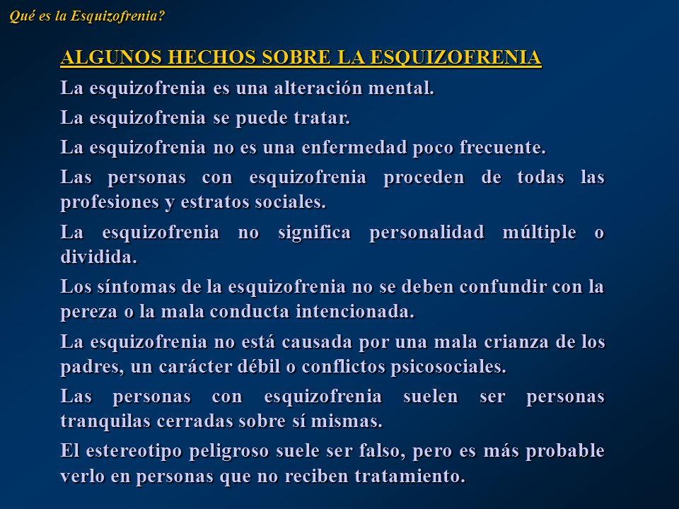 ALGUNOS HECHOS SOBRE LA ESQUIZOFRENIA