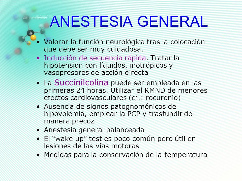 ANESTESIA GENERALValorar la función neurológica tras la colocación que debe ser muy cuidadosa.