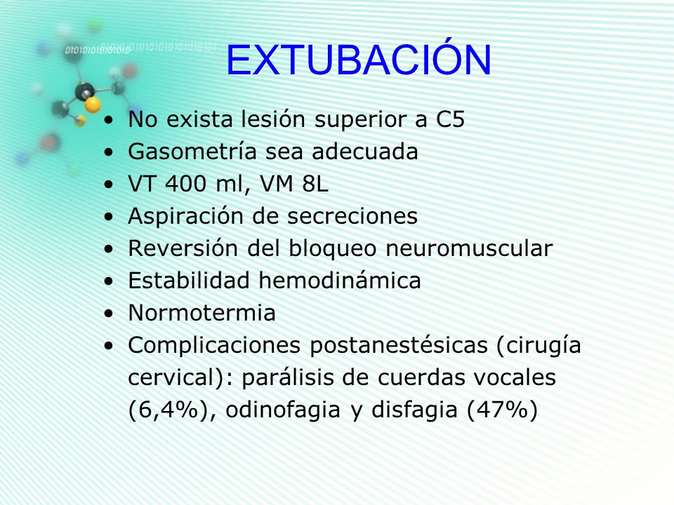EXTUBACIÓN No exista lesión superior a C5 Gasometría sea adecuada