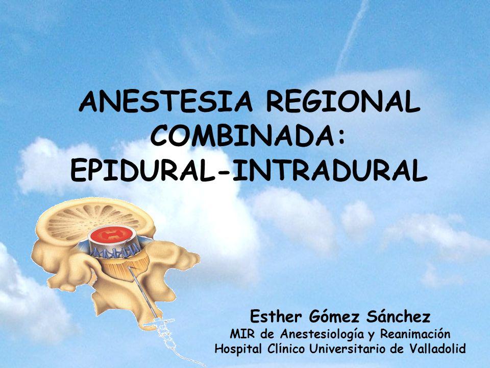 ANESTESIA REGIONAL COMBINADA: EPIDURAL-INTRADURAL