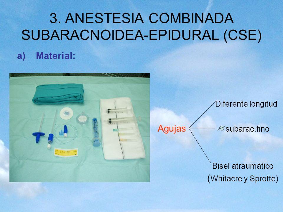 3. ANESTESIA COMBINADA SUBARACNOIDEA-EPIDURAL (CSE)