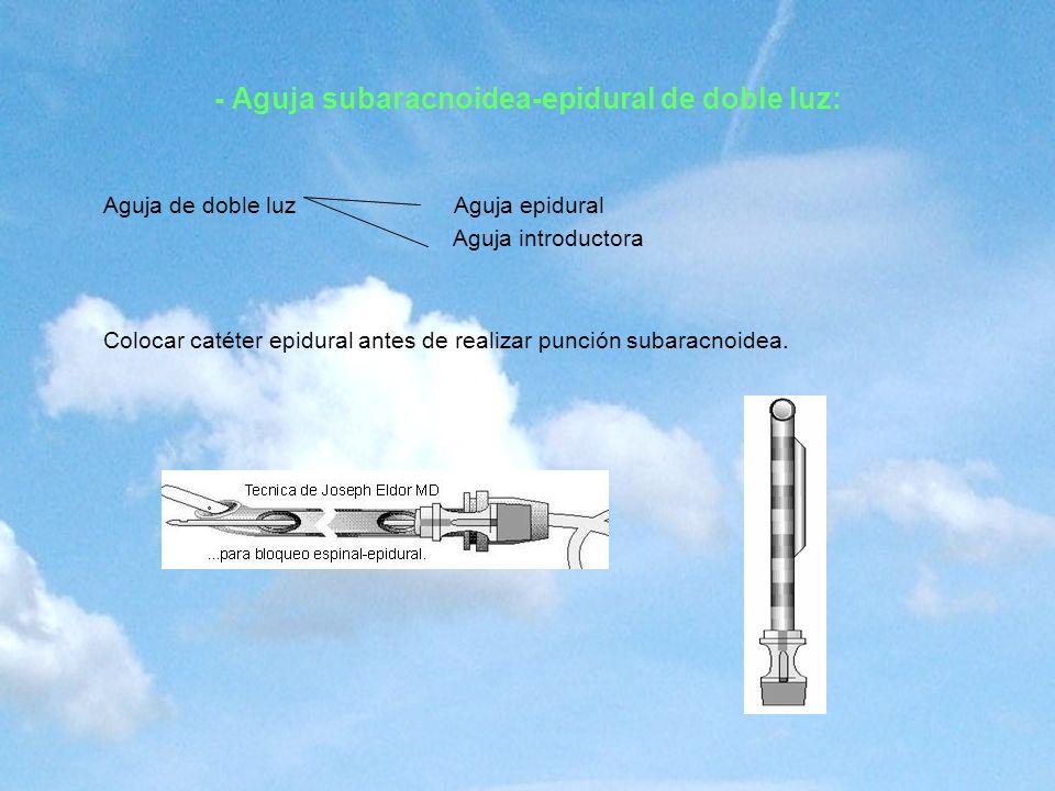 - Aguja subaracnoidea-epidural de doble luz: