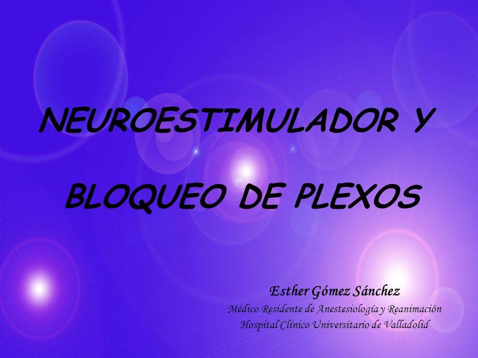 NEUROESTIMULADOR Y BLOQUEO DE PLEXOS