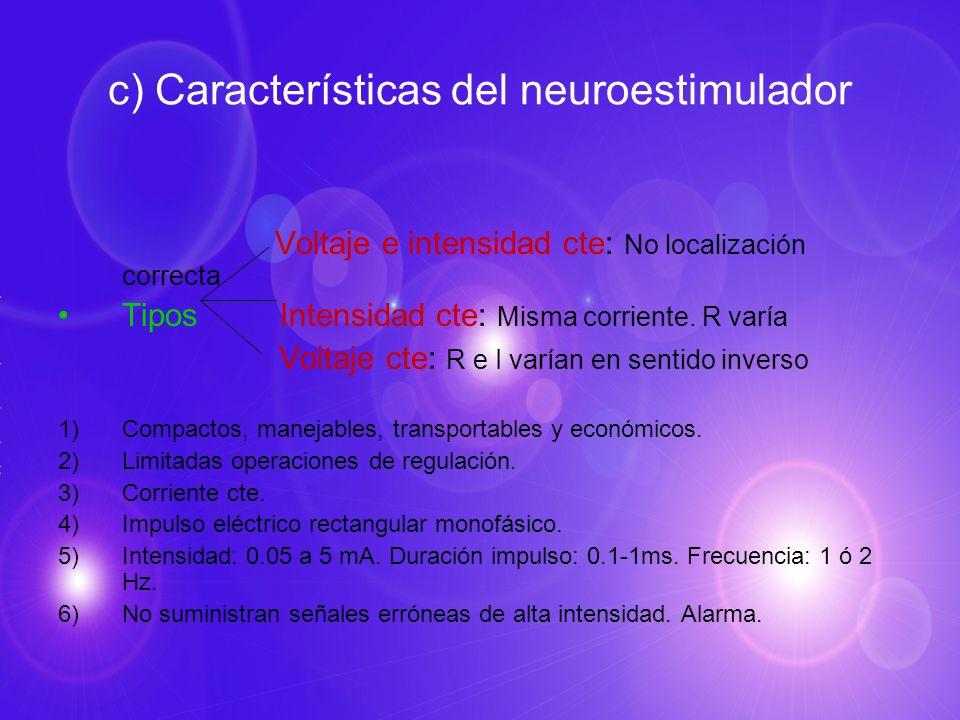 c) Características del neuroestimulador