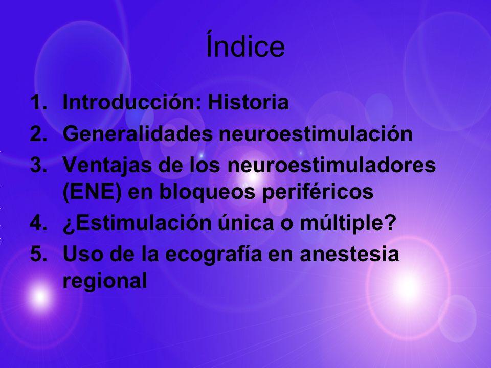 Índice Introducción: Historia Generalidades neuroestimulación