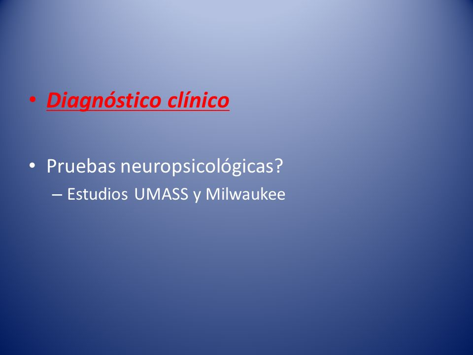 Diagnóstico clínico Pruebas neuropsicológicas