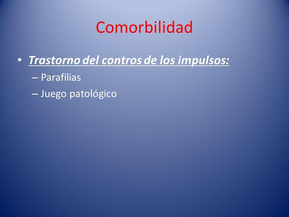 Comorbilidad Trastorno del contros de los impulsos: Parafilias