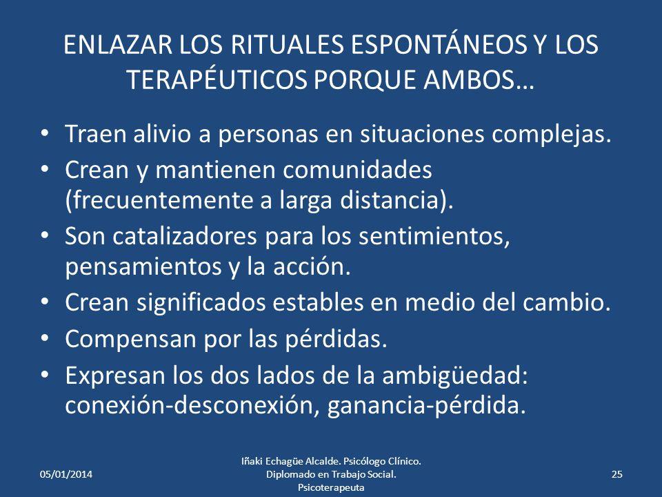 ENLAZAR LOS RITUALES ESPONTÁNEOS Y LOS TERAPÉUTICOS PORQUE AMBOS…