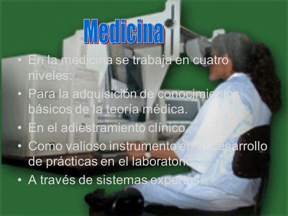 Medicina En la medicina se trabaja en cuatro niveles:
