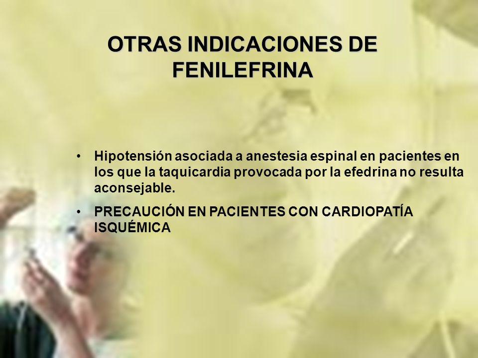 OTRAS INDICACIONES DE FENILEFRINA