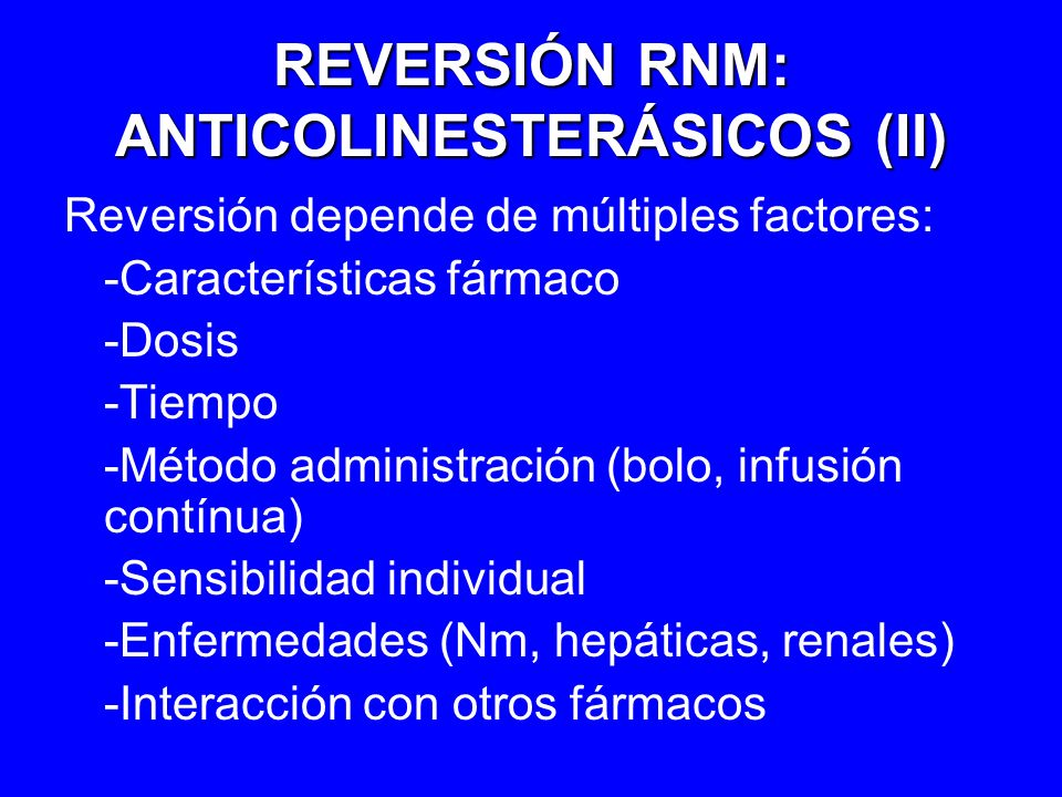 REVERSIÓN RNM: ANTICOLINESTERÁSICOS (II)