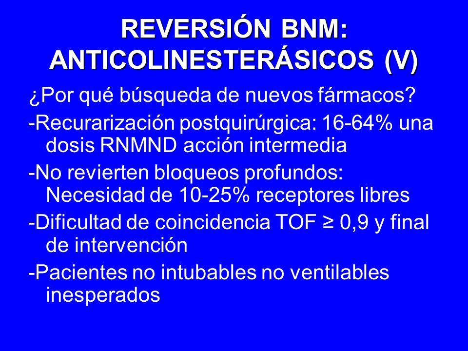REVERSIÓN BNM: ANTICOLINESTERÁSICOS (V)