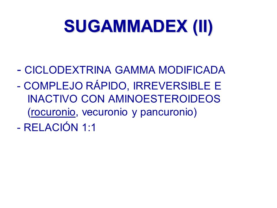 SUGAMMADEX (II) - CICLODEXTRINA GAMMA MODIFICADA