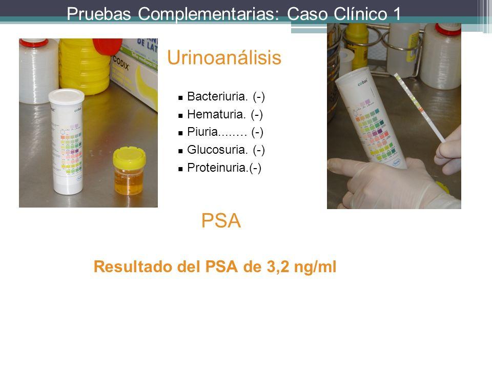 Urinoanálisis PSA Pruebas Complementarias: Caso Clínico 1