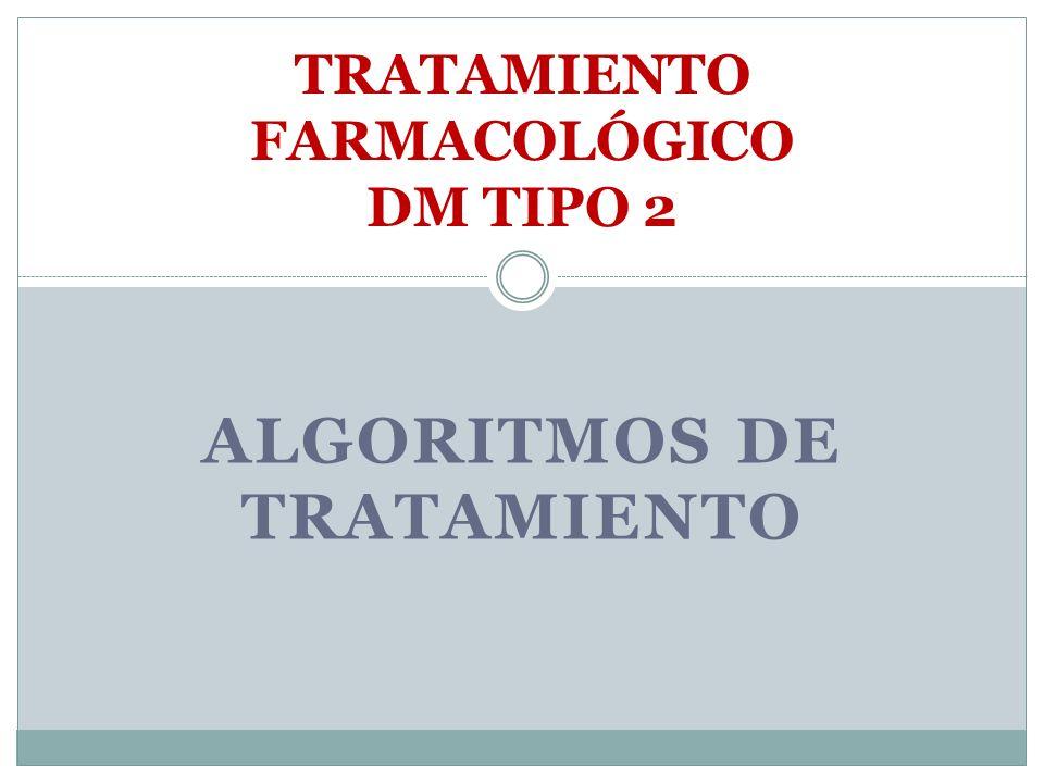 TRATAMIENTO FARMACOLÓGICO DM TIPO 2