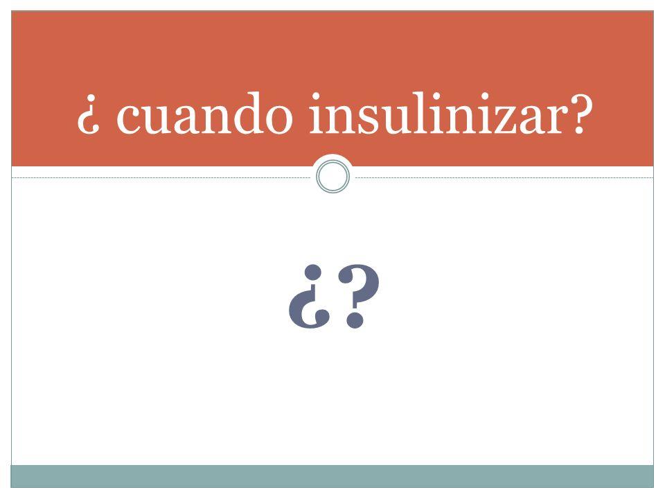 ¿ cuando insulinizar ¿
