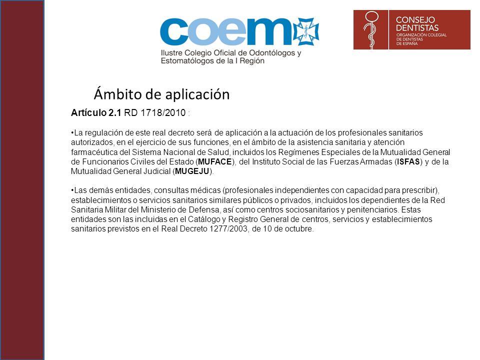 Ámbito de aplicación Artículo 2.1 RD 1718/2010 :