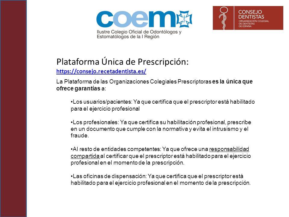 Plataforma Única de Prescripción: https://consejo.recetadentista.es/