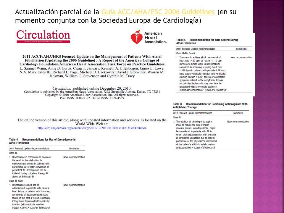 Actualización parcial de la Guia ACC/AHA/ESC 2006 Guidelines (en su momento conjunta con la Sociedad Europa de Cardiología)