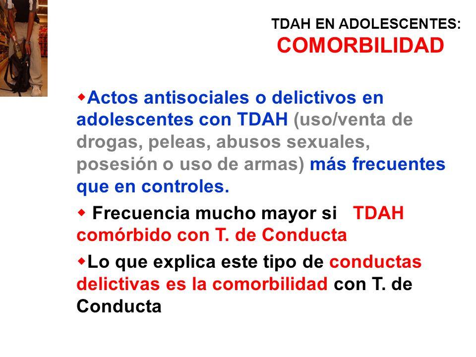 Frecuencia mucho mayor si TDAH comórbido con T. de Conducta