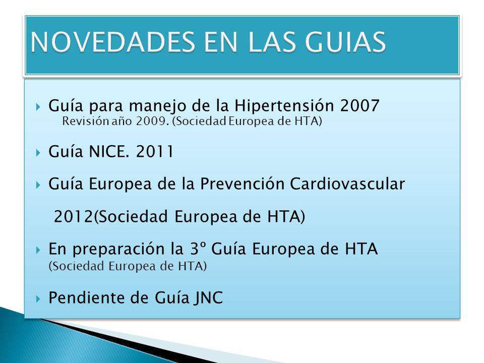 NOVEDADES EN LAS GUIAS Guía para manejo de la Hipertensión 2007