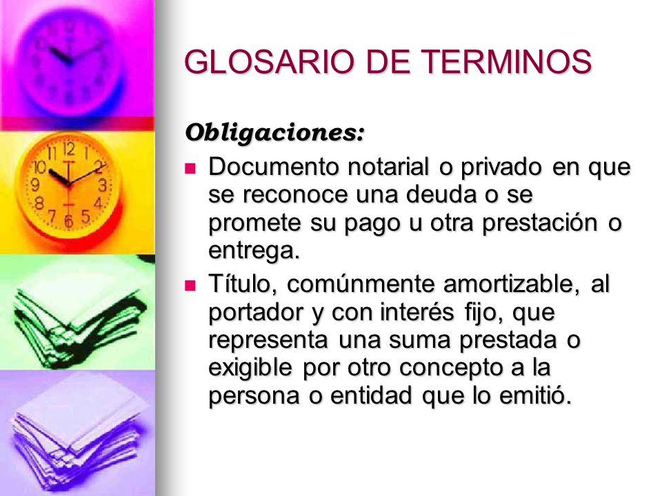 GLOSARIO DE TERMINOS Obligaciones: