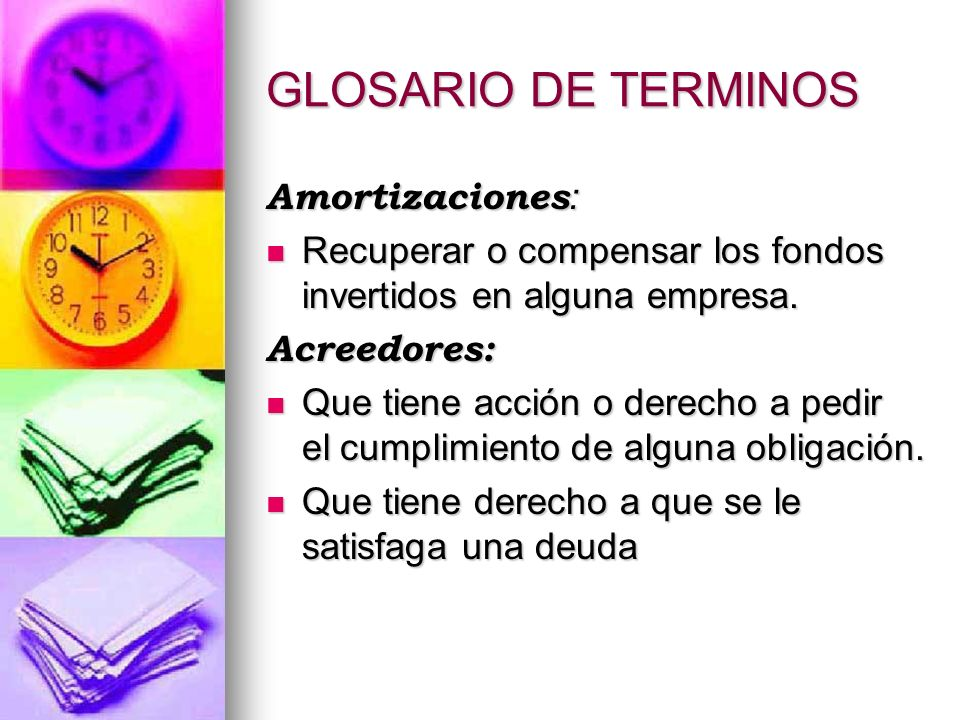 GLOSARIO DE TERMINOS Amortizaciones: