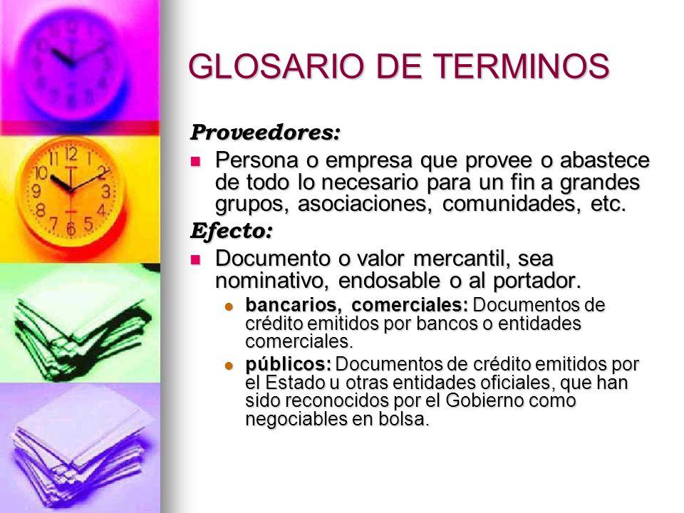 GLOSARIO DE TERMINOS Proveedores: