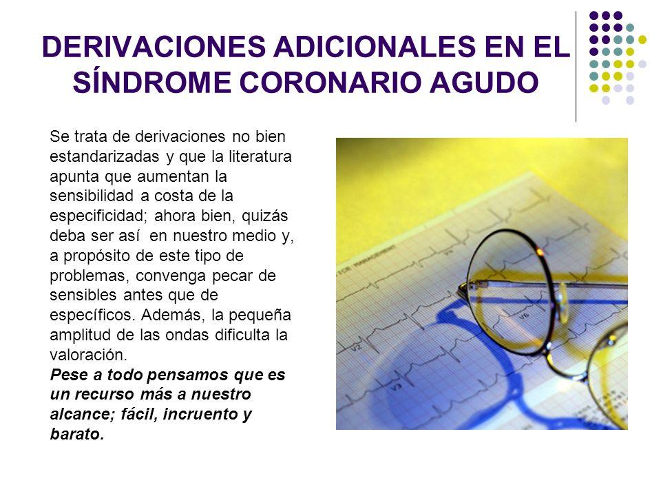 DERIVACIONES ADICIONALES EN EL SÍNDROME CORONARIO AGUDO