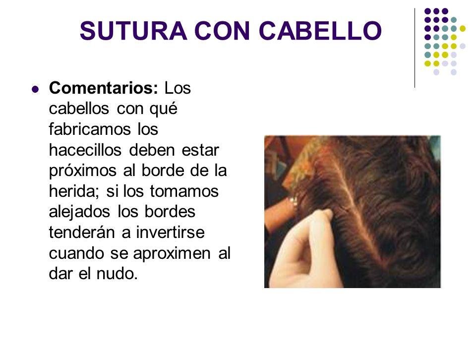 SUTURA CON CABELLO