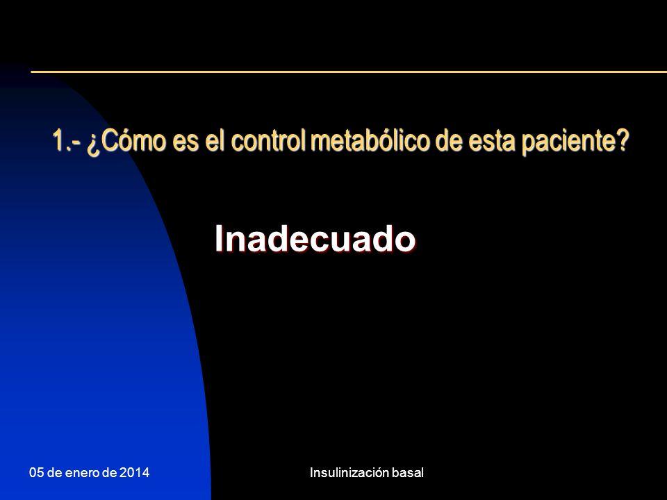 1.- ¿Cómo es el control metabólico de esta paciente