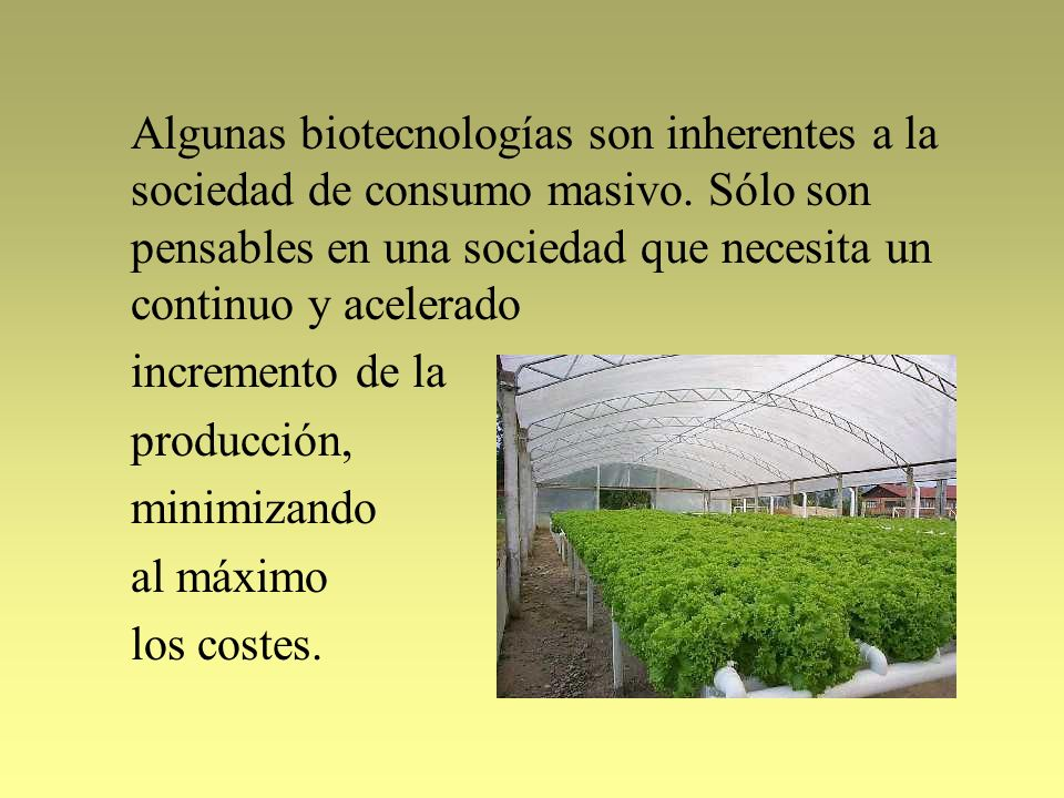 Algunas biotecnologías son inherentes a la sociedad de consumo masivo