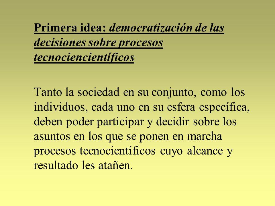 Primera idea: democratización de las decisiones sobre procesos tecnociencientíficos