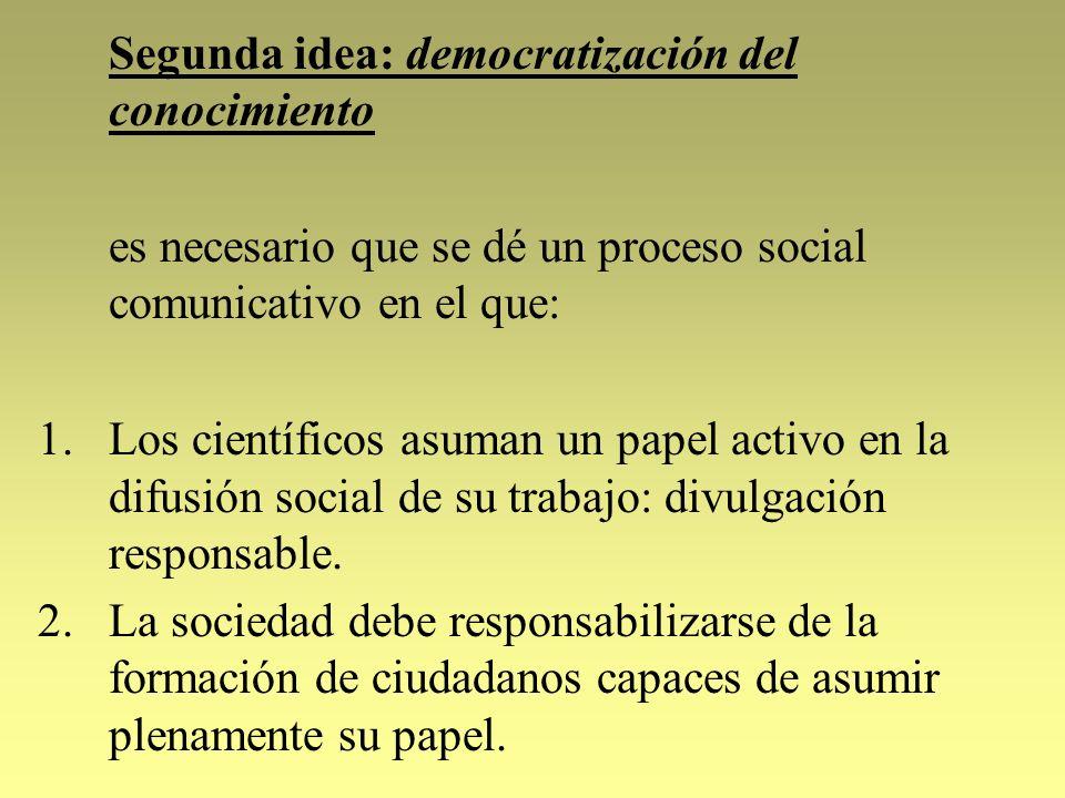 Segunda idea: democratización del conocimiento